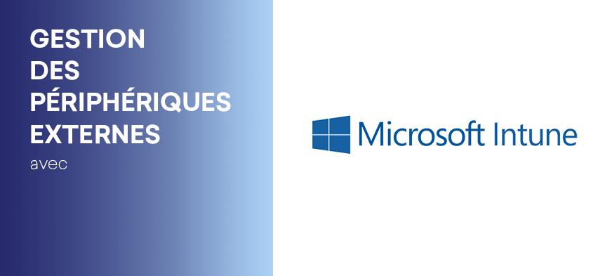 La Gestion Des Périphériques Avec Microsoft Intune
