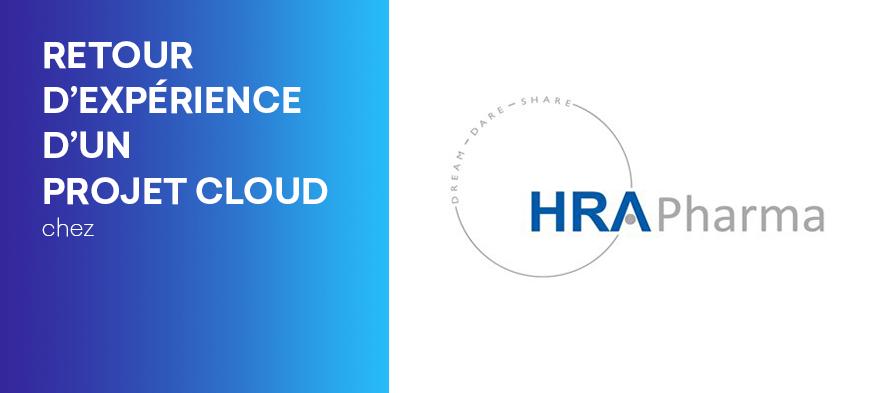 Retour D'expérience Réussie Dans Le Déploiement D'un Premier Projet Cloud Avec Microsoft Teams Chez HRA Pharma