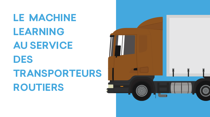 Le Machine Learning Au Service Des Transporteurs Routiers